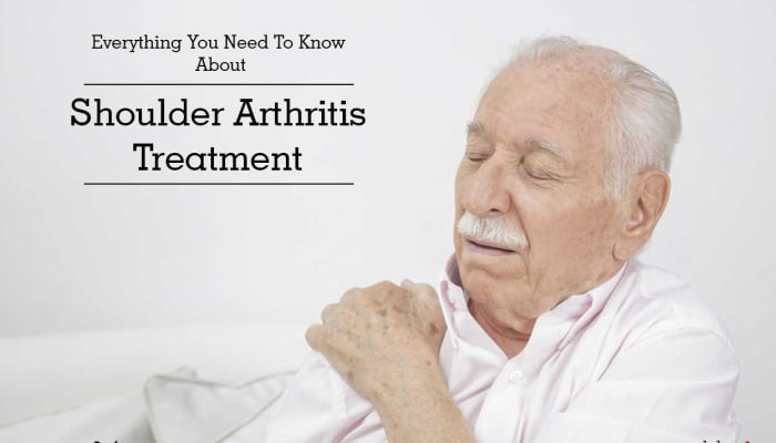 Everything You Need To Know About Shoulder Arthritis Treatment