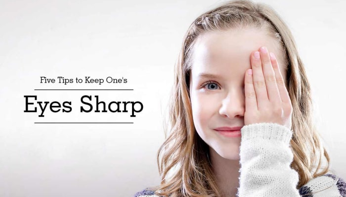 Five Tips to Keep One's Eyes Sharp