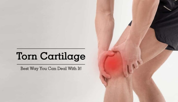 Torn Cartilage - Best Way You Can Deal With It!