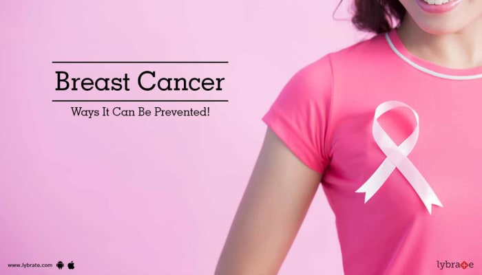 Breast Cancer - Ways It Can Be Prevented!