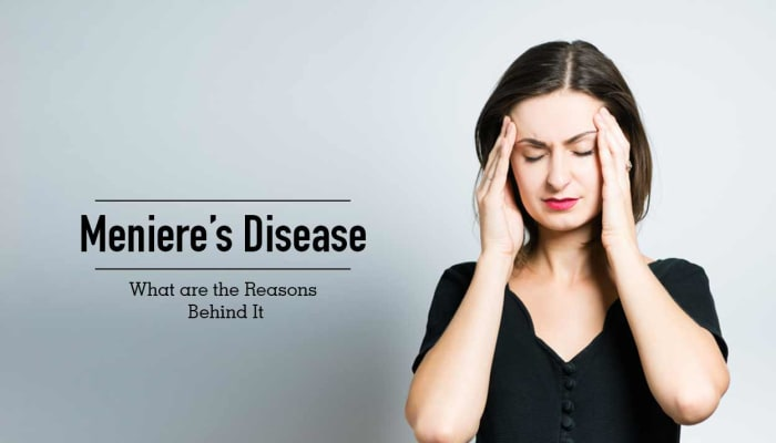 Meniere s Disease -  What are the Reasons Behind It