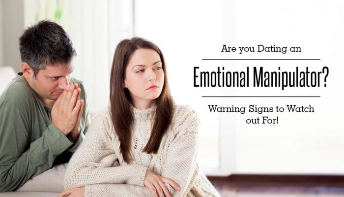 Are you Dating an Emotional Manipulator? Warning Signs to Watch out For!