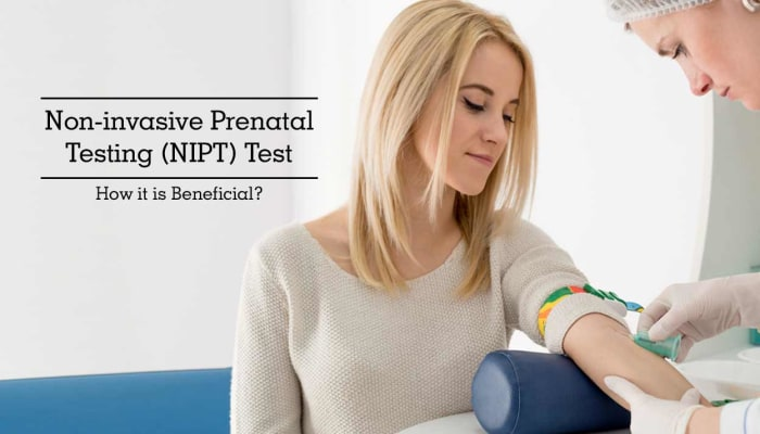 Non-invasive Prenatal Testing (NIPT) Test - How it is Beneficial?