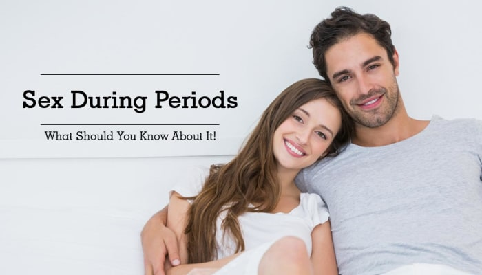 Sex During Periods - What Should You Know About It!