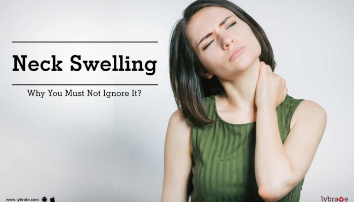Neck Swelling - Why You Must Not Ignore It?