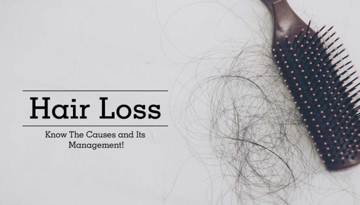 Hair Loss - Know The Causes and Its Management!