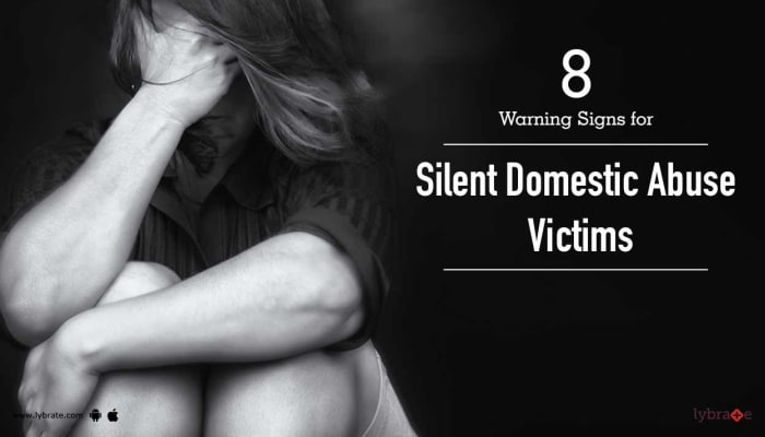 8 Warning Signs for Silent Domestic Abuse Victims
