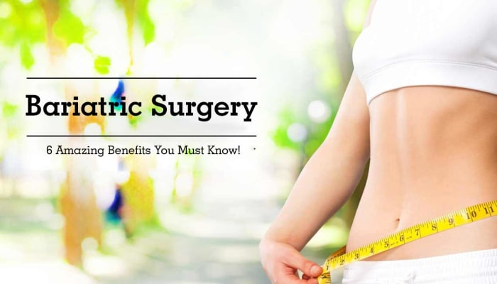 Bariatric Surgery - 6 Amazing Benefits You Must Know!