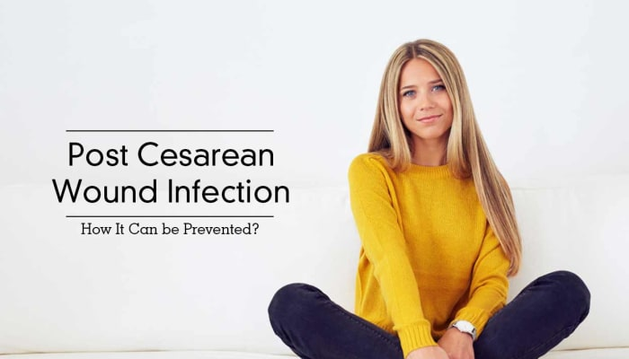 Post Cesarean Wound Infection - How It Can be Prevented?