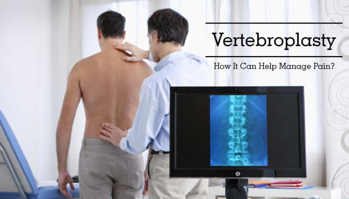 Vertebroplasty - How It Can Help Manage Pain?