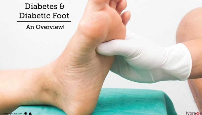 Diabetes & Diabetic Foot - An Overview!