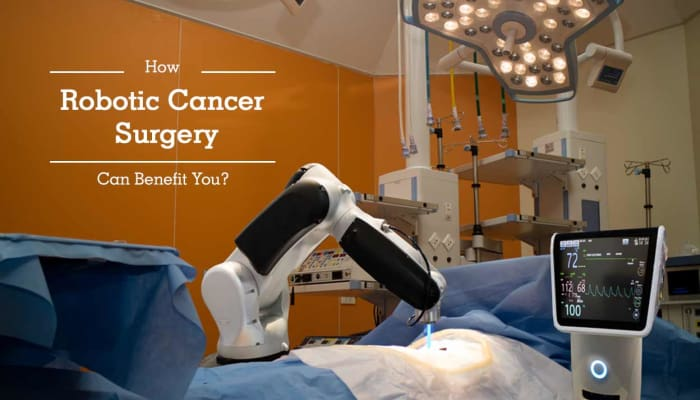 How Robotic Cancer Surgery Can Benefit You?