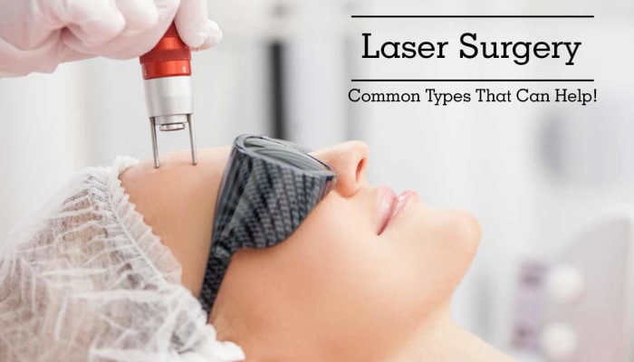 Laser Surgery - Common Types That Can Help!