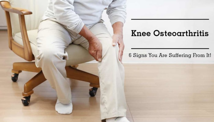 Knee Osteoarthritis - 6 Signs You Are Suffering From It!