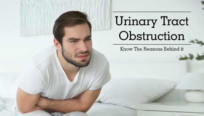 Urinary Tract Obstruction - Know The Reasons Behind it