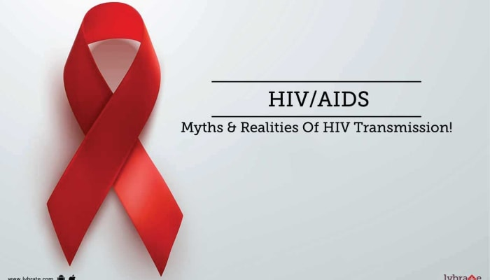 HIV/AIDS - Myths & Realities Of HIV Transmission!