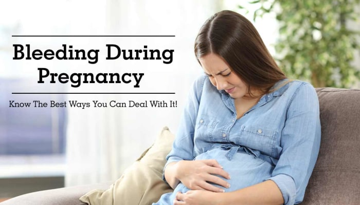Bleeding During Pregnancy - Know The Best Ways You Can Deal With It!