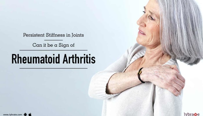 Persistent Stiffness in Joints - Can it be a Sign of Rheumatoid Arthritis