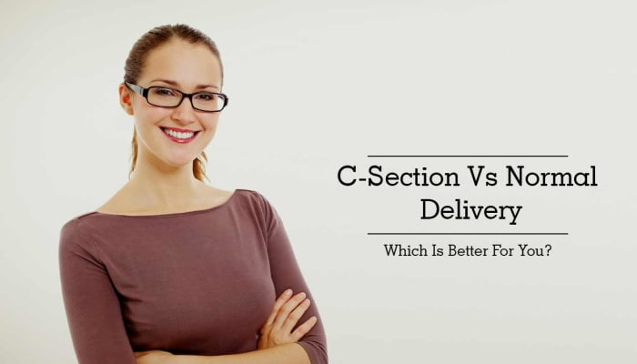 C-Section Vs Normal Delivery - Which Is Better For You?