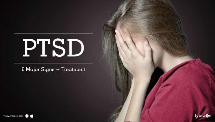 PTSD - 6 Major Signs + Treatment