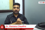 Hello,<br/><br/>I am Dr, Shantanu Chaudhry. I am B.H.M.S., Homeopathic physician. Today we will t...