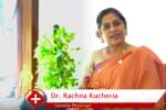 Hello,<br/><br/>I am Dr. Rachna Kucheria, M.D. Family Medicine. Today I am going to talk a little...