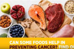 Though, there is no magic food for preventing cancer, all you need to do is adopt the right diet ...
