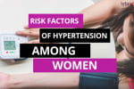 Hypertension in women often remains unnoticed and ignored. What you must know is that there are m...