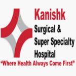 Kanishk Surgical & Super Specialty Hospital | Lybrate.com