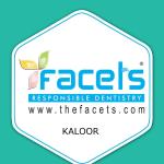 Facets Dental Clinic -Kaloor, Ernakulam,Kochi