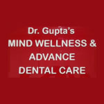 Dr Gupta's Mind Wellness & Advance Dental care | Lybrate.com