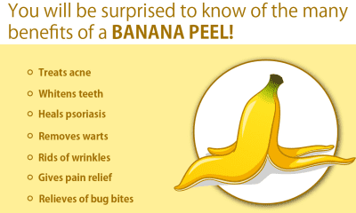 You will be surprised to know of the many benefits of a BANANA PEEL