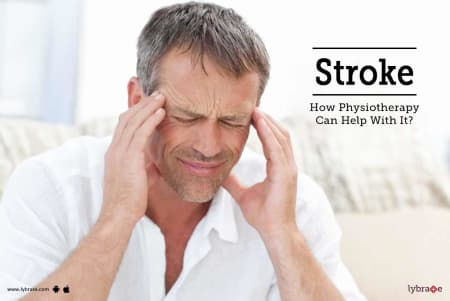 Stroke How Physiotherapy Can Help With It By Dr Hiral Asari