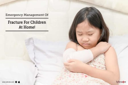 Emergency Management Of Fracture For Children At Home! - By Dr