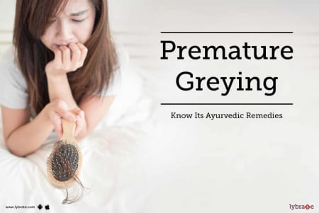 Premature Greying - Know Its Ayurvedic Remedies - By Dr