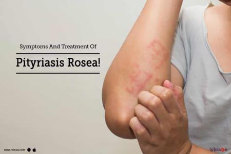 Symptoms And Treatment Of Pityriasis Rosea By Dr Saravanan B N Lybrate