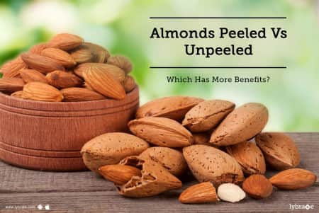 Almonds Peeled Vs Unpeeled - Which Has More Benefits? - By