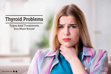 Thyroid Disorders - Early Symptoms, Causes, Precautions