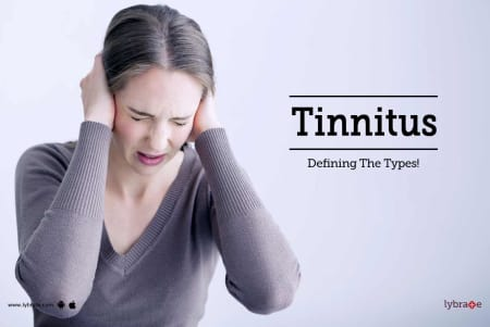 Tinnitus - Defining The Types! - By Dr  Mukesh More | Lybrate