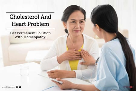 Cholesterol And Heart Problem - Get Permanent Solution With