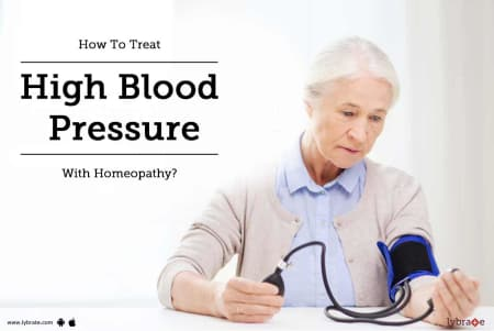 How To Treat High Blood Pressure With Homeopathy? - By Dr