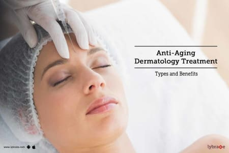 Anti Aging Dermatology Treatments Types And Benefits By Dr