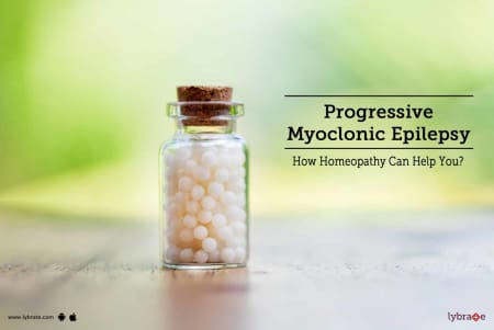 Progressive Myoclonic Epilepsy - How Homeopathy Can Help You