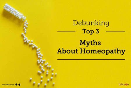 Debunking Top 3 Myths About Homeopathy - By Dr  Ranjana Gupta   Lybrate