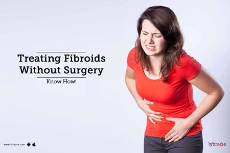 Treating Fibroids Without Surgery - Know How! - By Dr
