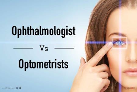Ophthalmologist Vs  Optometrists - By Dr  Deepa Kapoor   Lybrate