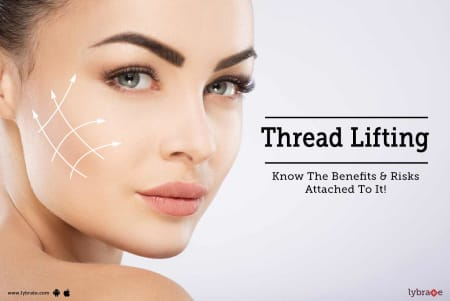 Thread Lifting - Know The Benefits & Risks Attached To It! - By Dr