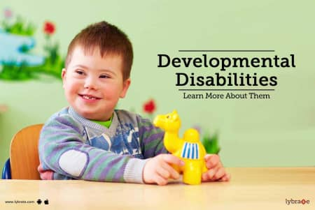 More With Developmental Disabilities >> Developmental Disabilities Learn More About Them By Dr R K
