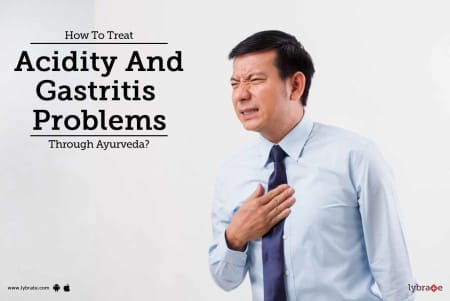 How To Treat Acidity And Gastritis Problems Through Ayurveda