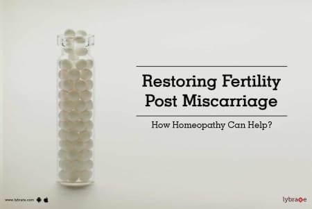 Restoring Fertility Post Miscarriage - How Homeopathy Can